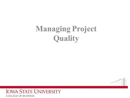 "Managing Project Quality. Quality According to PMBOK, project quality is defined as ""the degree to which a set of inherent characteristics fulfill requirements."""