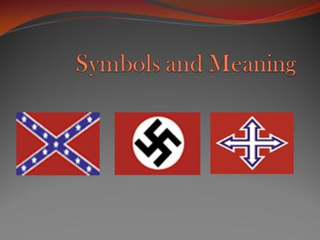 General Racist Symbol Also Known As N.A. Traditional Use/Origins Civil War/Old South Hate Group/Extremist Organization White Supremacists Extremist Meaning.