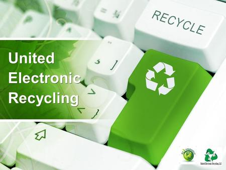 United Electronic Recycling United Electronic Recycling.