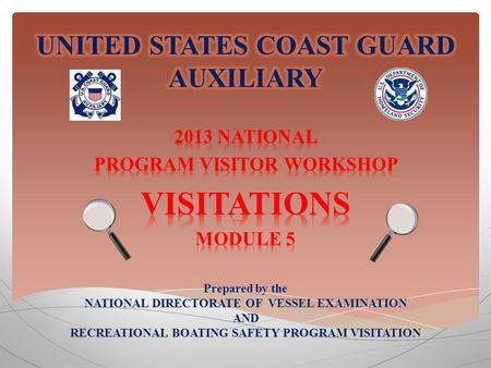 Prepared by the NATIONAL DIRECTORATE OF VESSEL EXAMINATION AND RECREATIONAL BOATING SAFETY PROGRAM VISITATION.