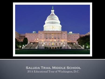 Saluda Trail Middle School 2014 Educational Tour of Washington, D.C.
