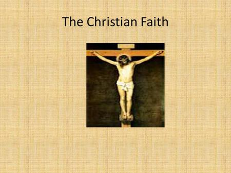 The Christian Faith. Christianity Christianity is the world's biggest religion, with about 2.2 billion followers worldwide. It is based on the teachings.