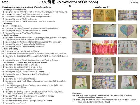 MSE 中文简报 (Newsletter of Chinese) 2014-04- 10 What has been learned by K and 1 st grade students 1. Greetings and Introduction 1-1 I can greet people in.