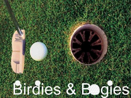 Birdies & Bogies. HOW TO PLAY: Create a team of 4 players. For each question, each team member will be required to work out the answer. After a few moments,