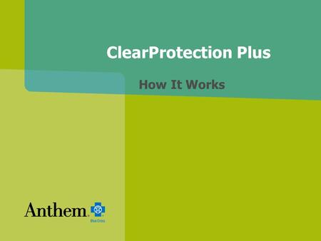 ClearProtection Plus How It Works. 2 Two Separate Deductibles Each plan has two deductibles: Inpatient/outpatient surgical/ER services deductible Outpatient.