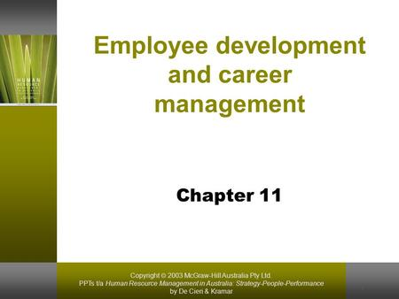 Copyright  2003 McGraw-Hill Australia Pty Ltd. PPTs t/a Human Resource Management in Australia: Strategy-People-Performance by De Cieri & Kramar 1 Employee.