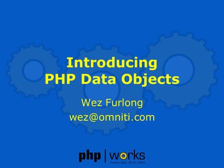 Introducing PHP Data Objects Wez Furlong