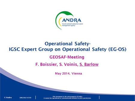 GEOSAF-Meeting F. Boissier, S. Voinis, S. Barlow Operational Safety- IGSC Expert Group on Operational Safety (EG-OS) DMR/DIR/14-0109 May 2014, Vienna.