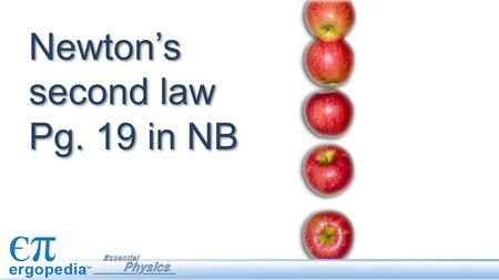 Newton's second law Pg. 19 in NB