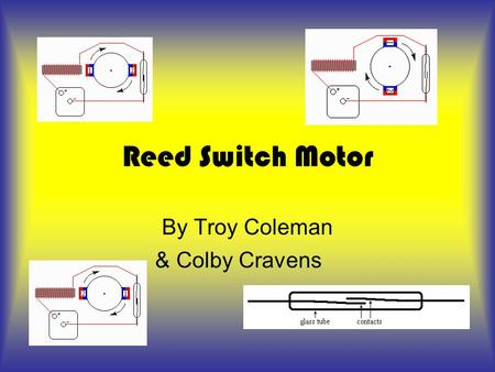 Reed Switch Motor By Troy Coleman & Colby Cravens.