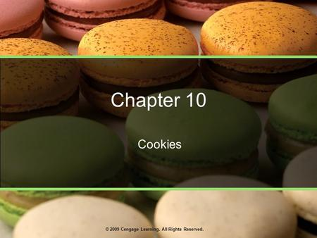 © 2009 Cengage Learning. All Rights Reserved. Chapter 10 Cookies.