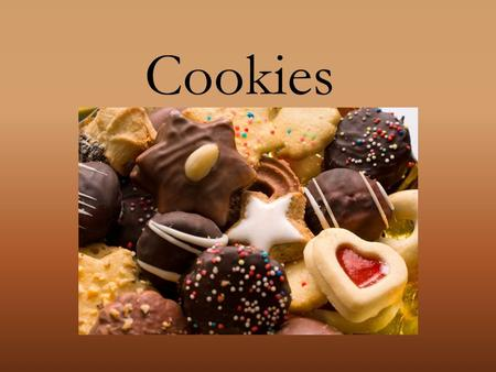 Cookies. Types of Cookies: 1. Bar – Baked and cooled in pan before cutting into squares. Examples: Brownies and Lemon bars.