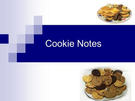 Cookie Notes. Cookies are like little cakes, made from recipes that have less liquid and usually less sugar. There are two kinds of cookie dough:  Soft.