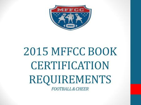 2015 MFFCC BOOK CERTIFICATION REQUIREMENTS FOOTBALL & CHEER.