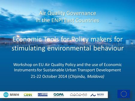 Workshop on EU Air Quality Policy and the use of Economic Instruments for Sustainable Urban Transport Development 21-22 October 2014 (Chișinău, Moldova)