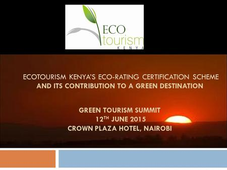 "Definition of Ecotourism  Ecotourism Kenya defines Ecotourism as, ""the involvement of travelers in environmental conservation practices that address."