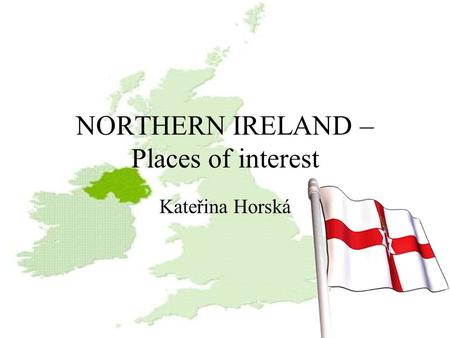 NORTHERN IRELAND – Places of interest Kateřina Horská.