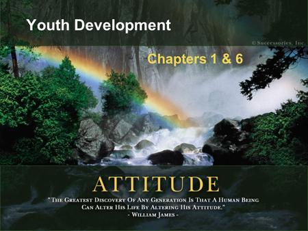 Youth Development Chapters 1 & 6. Youth Development: Chapter 1.