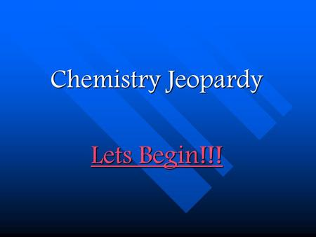 Chemistry Jeopardy Lets Begin!!! Lets Begin!!!. $100 $200 $300 $400 $500 Elements& Compounds AtomsEnergyBondingSymbols Final Jeopardy Question.