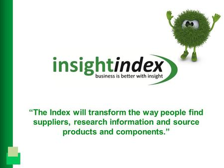 """The Index will transform the way people find suppliers, research information and source products and components."""