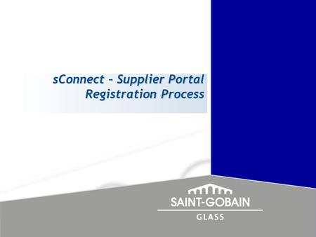 SConnect – Supplier Portal Registration Process. Dddddd ddddddd Process flow…