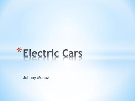 Johnny Munoz. * Can you afford $20 a gallon? * No more transportation * Americans go hungry and jobless * We can prevent this outcome * Electric power.