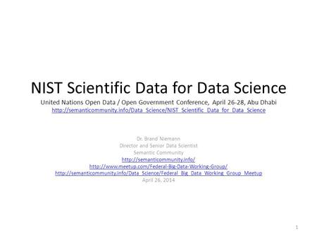 NIST Scientific Data for Data Science United Nations Open Data / Open Government Conference, April 26-28, Abu Dhabi