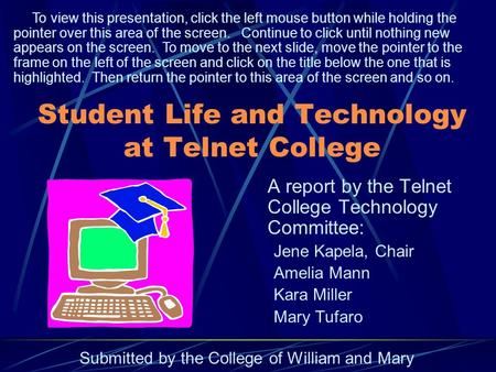 Student Life and Technology at Telnet College A report by the Telnet College Technology Committee: Jene Kapela, Chair Amelia Mann Kara Miller Mary Tufaro.
