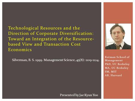 Technological Resources and the Direction of Corporate Diversification: Toward an Integration of the Resource- based View and Transaction Cost Economics.