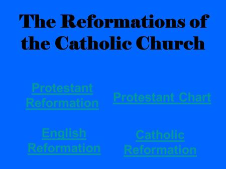 The Reformations of the Catholic Church Protestant Chart Catholic Reformation English Reformation Protestant Reformation.