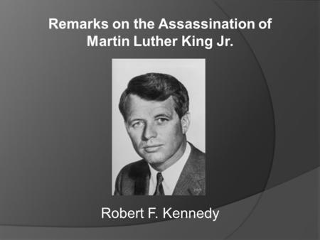 Remarks on the Assassination of