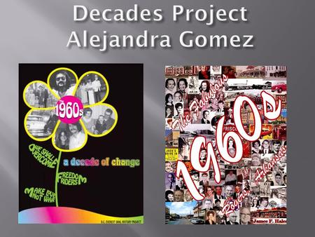Decades Project Alejandra Gomez