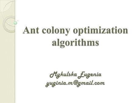 Ant colony optimization algorithms Mykulska Eugenia
