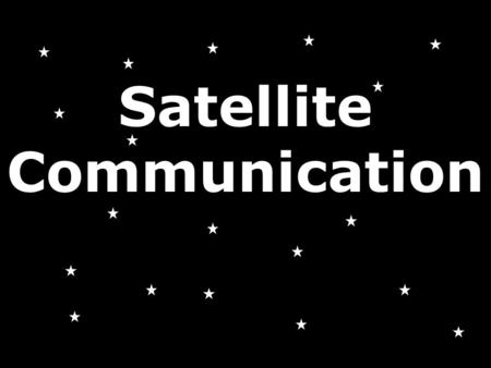 Satellite Communication. Starter In module P1 we used the equation Wave speed (v) = frequency (f) x wavelength ( ) in m/s in Hz in m V f The BBC broadcasts.