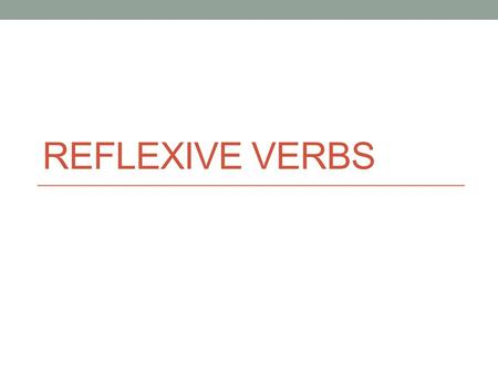 REFLEXIVE VERBS. bañarse menos te se -o-amos -as -a-an bañar se se We're not done yet… we need to PIC where the pronoun goes...