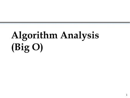 Algorithm Analysis (Big O)