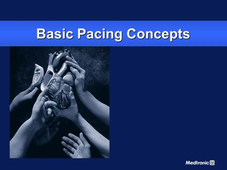 Basic Pacing Concepts Welcome to Basic Pacing Concepts, a course module in CorePace. The Basic Pacing module addresses concepts such as pacing system.