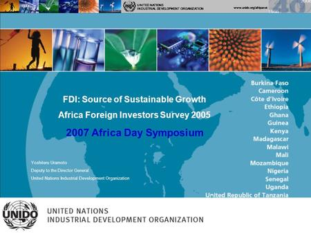 Www.unido.org/afripanet Tokyo Conference May 2007 UNITED NATIONS INDUSTRIAL DEVELOPMENT ORGANIZATION FDI: Source of Sustainable Growth Africa Foreign Investors.