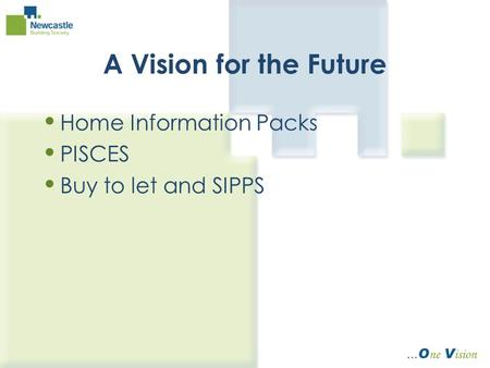 A Vision for the Future Home Information Packs PISCES Buy to let and SIPPS.