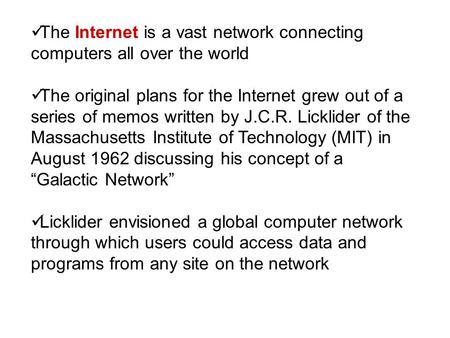 The Internet is a vast network connecting computers all over the world