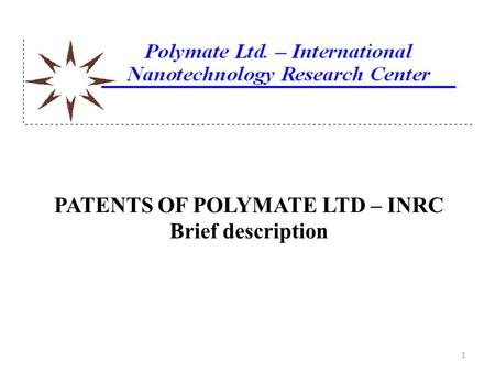 PATENTS OF POLYMATE LTD – INRC Brief description
