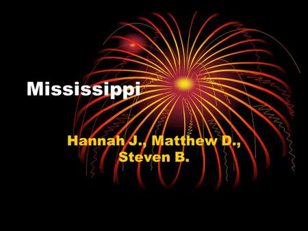 Mississippi Hannah J., Matthew D., Steven B. Capital city, major cities, region in the U.S. Capitol: Jackson Major cities: Greenville, Gulfport, Yazoo.