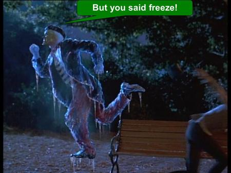 But you said freeze!. USING VIDEO IMAGE CAPTURE and CCCCCC By John Pipe Mt Albert Grammar School.
