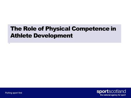 The Role of Physical Competence in Athlete Development.
