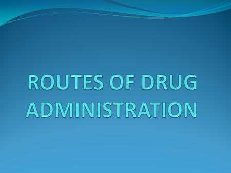 Definition: A route of administration is the path by which a drug, fluid, poison or other substance is brought into contact with the body.