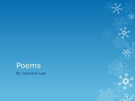 Poems By Jasmine Lee. Midnight Midnight, When no cars crawl down the lonely streets, The darkness invites his silent friends, For a party that is not.