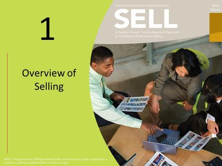 1 Overview of Selling. 1 Learning Objectives Define personal selling and describe its unique characteristics as a marketing communications tool. Distinguish.