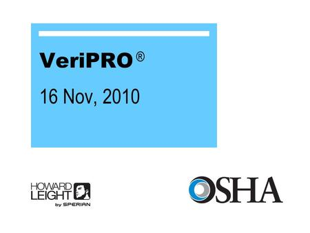 "VeriPRO ® 16 Nov, 2010. 2 From Kevin Michael, PhD and Cindy Bloyer ""Hearing Protector Attenuation Measurement on the End-User"" 192 users of a flanged."