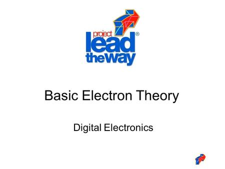 Digital Electronics Basic Electron Theory. 2 This presentation will Review the basic structure of the atom. Define conductor, insulator, and semiconductor.