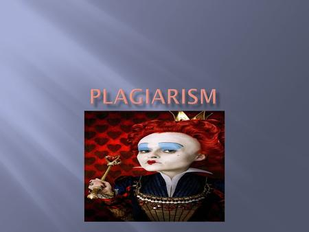 " ""Plagiarism? I'd define it as an easy A if you don't get caught, and an easy F if you do."" Anton-age fourteen (Gilmore 9)  ""Plagiarism – the appropriation."